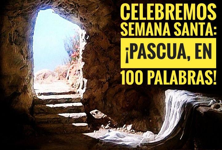 Pascua en 100 palabras
