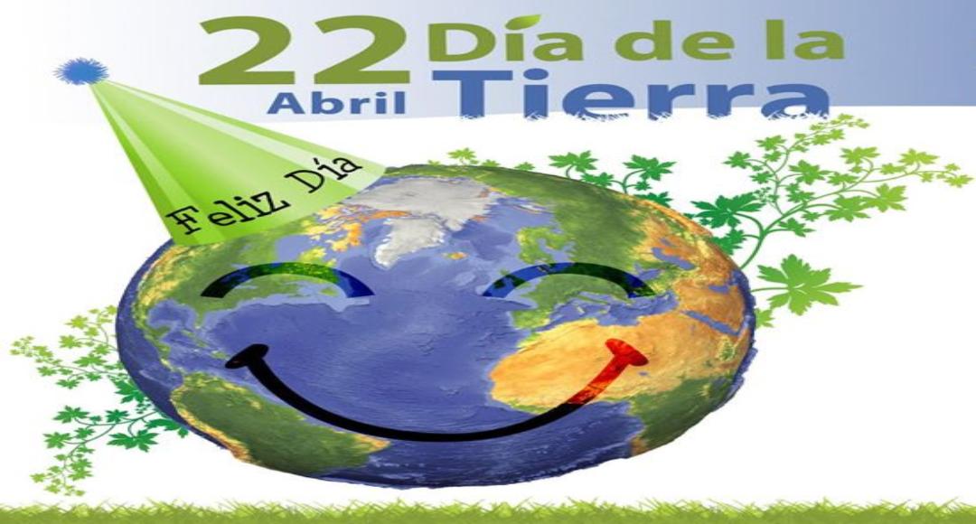 22 de abril Día internacional de la Tierra
